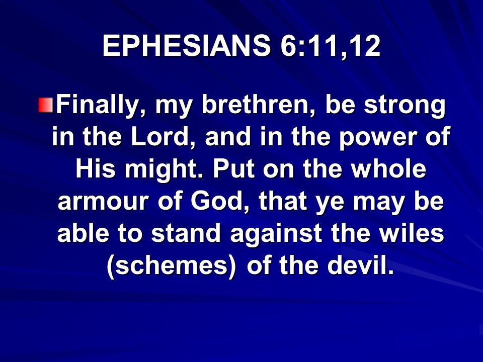 EPHESIANS 6:11,12