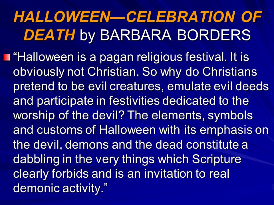 HALLOWEEN—CELEBRATION OF DEATH by BARBARA BORDERS