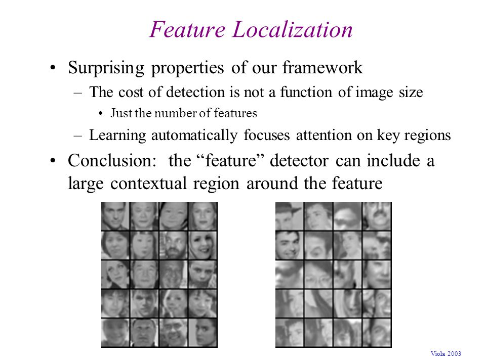 Feature Localization Surprising properties of our framework