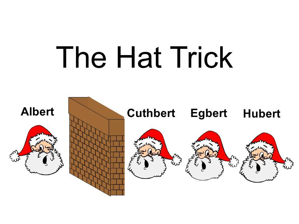 The Hat Trick Albert Cuthbert Egbert Hubert