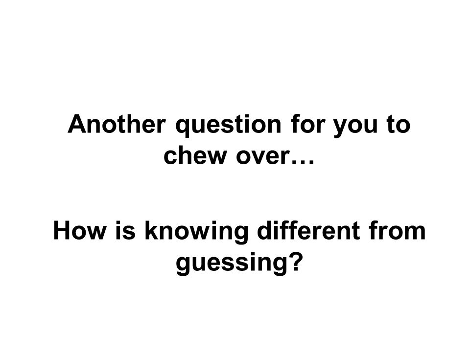 Another question for you to chew over…