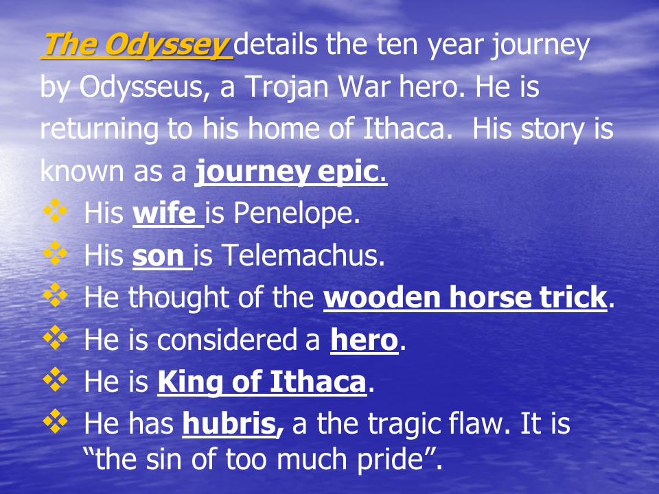 The Odyssey details the ten year journey