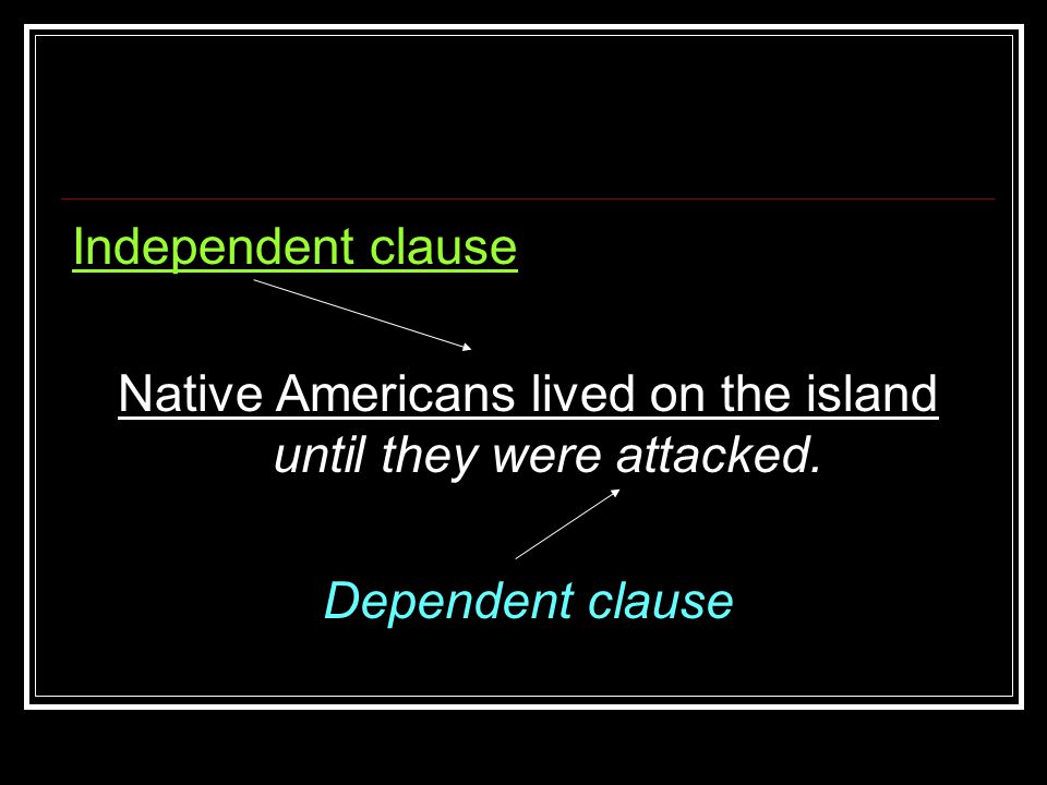 Native Americans lived on the island until they were attacked.