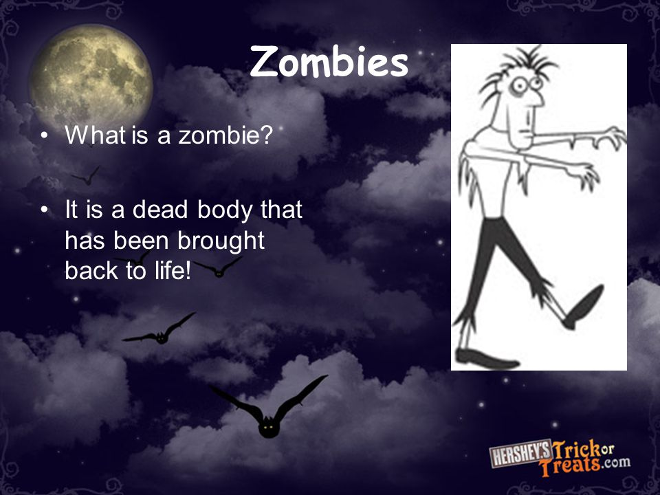Zombies What is a zombie