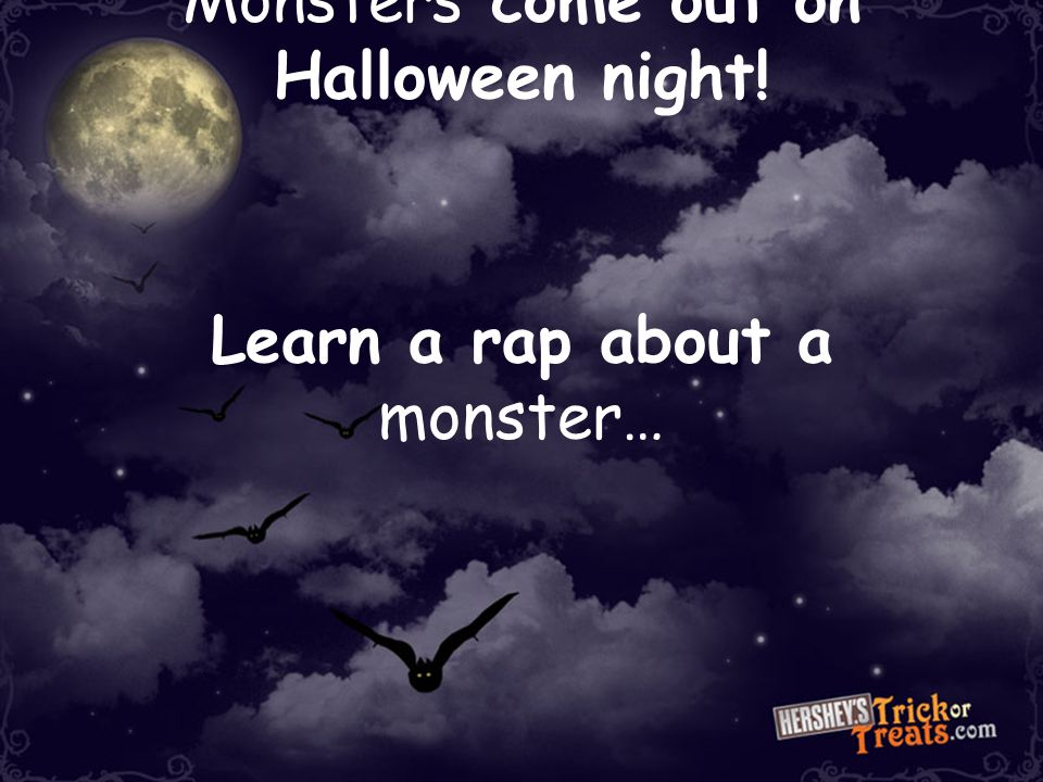 Monsters come out on Halloween night! Learn a rap about a monster…