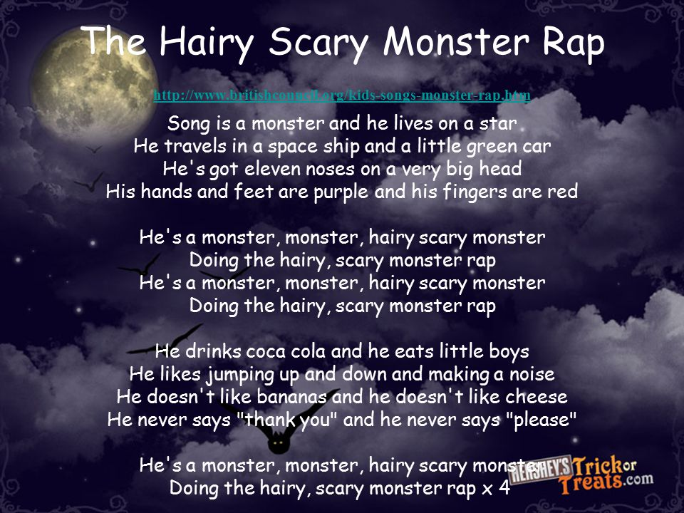 The Hairy Scary Monster Rap http://www. britishcouncil