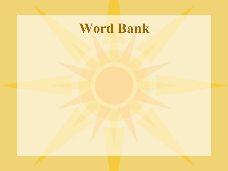 Word Bank Chart paper or word cards and markers: