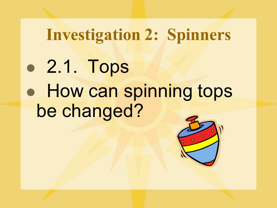 Investigation 2: Spinners
