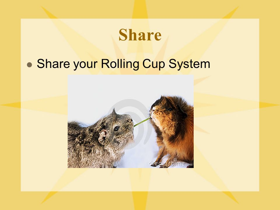 Share Share your Rolling Cup System