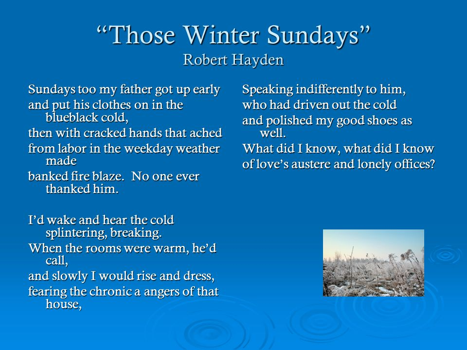 "an analysis of guilt as the central theme of the poem those winter sundays For the inaugural festivities i choose ""those winter sundays"" by robert hayden read all of him here  i know this poem intimately—it is one of my favorites, even as i've otherwise moved on to less gentle pastures."