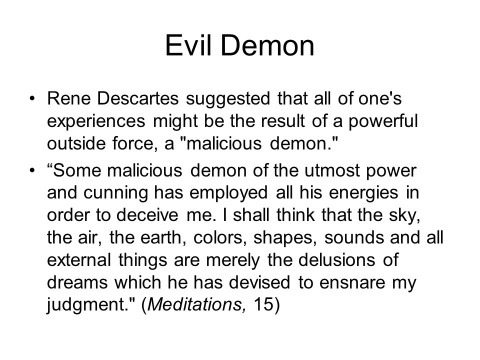 descartes and his idea of an all powerfulnon powerful god in meditations Descartes offers a third argument for god's existence, in meditation 5, haldane and ross, p 180: just as i find in myself the ideas of various geometrical figures, from which i can deduce properties of those figures have (if they exist), similarly i find in myself an idea of god from which i can deduce that one of god's properties is to exist.
