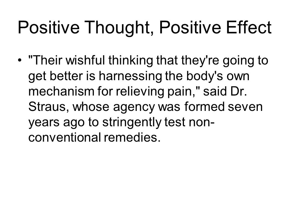 Positive Thought, Positive Effect