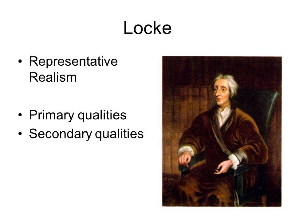 Locke Representative Realism Primary qualities Secondary qualities