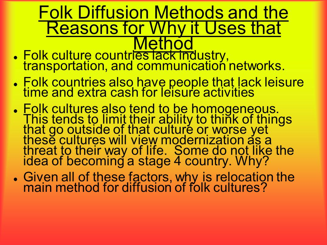 Folk Diffusion Methods and the Reasons for Why it Uses that Method
