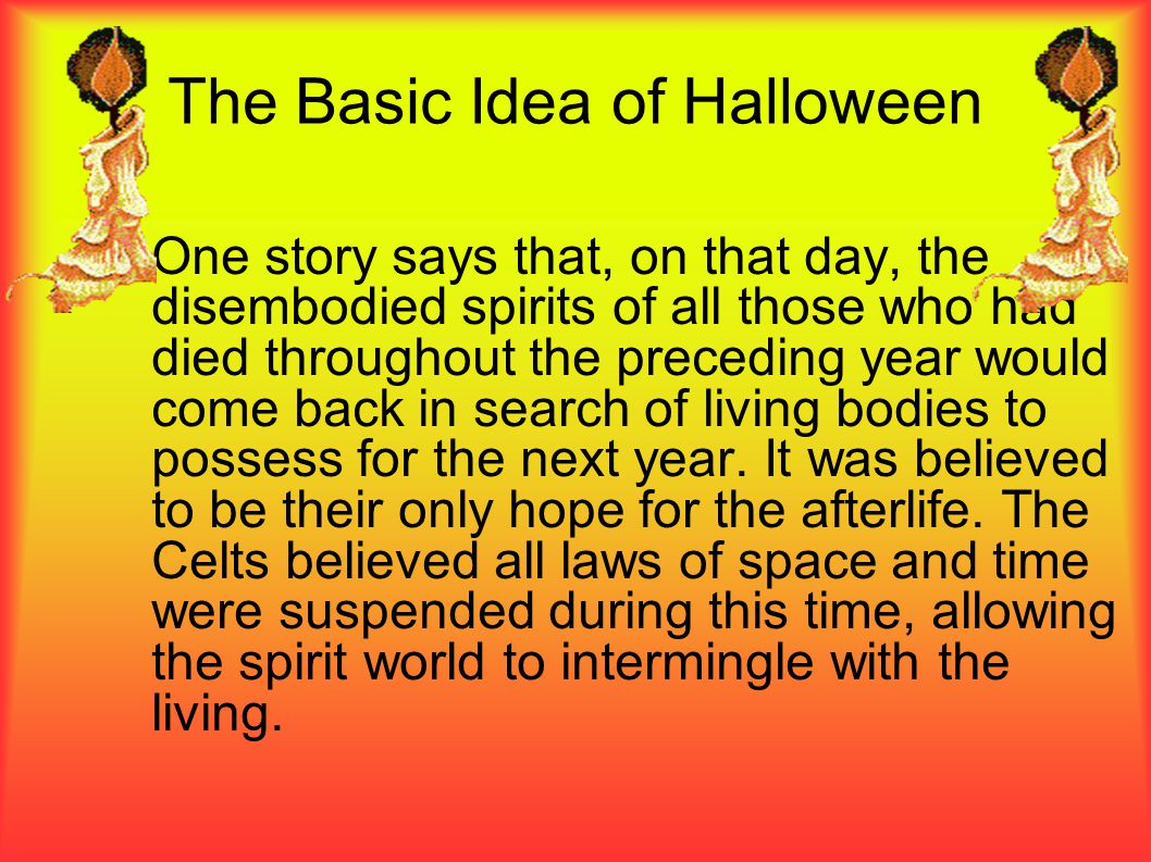 The Basic Idea of Halloween