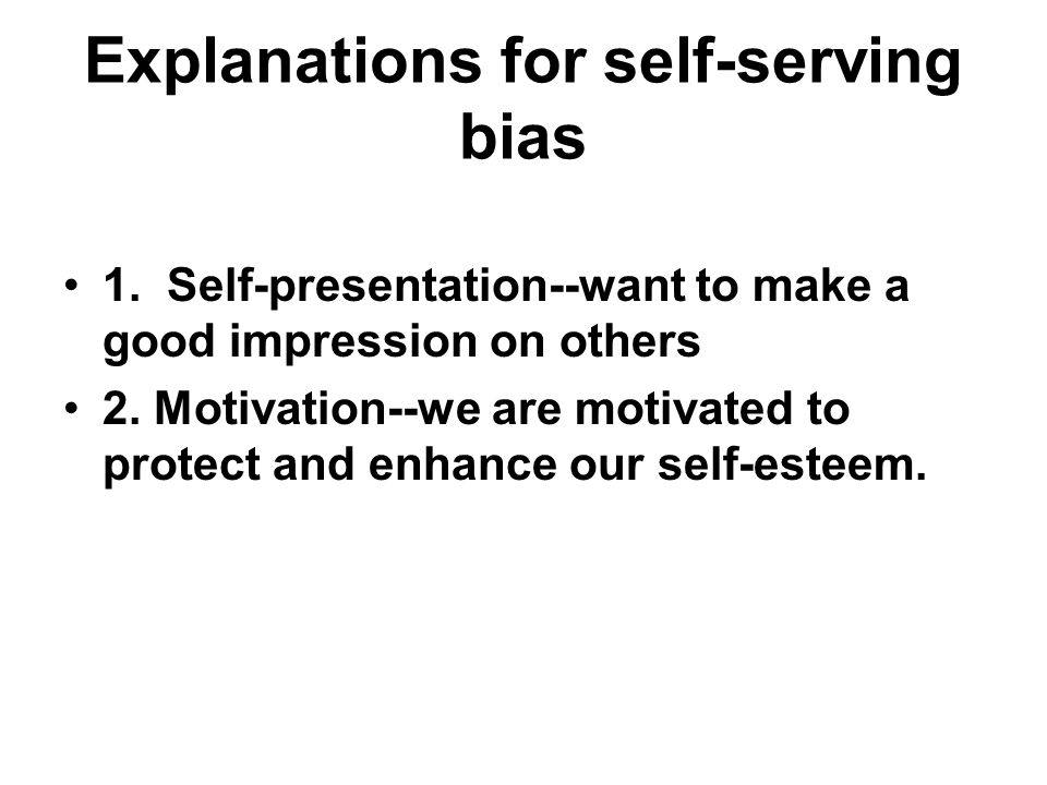 Explanations for self-serving bias