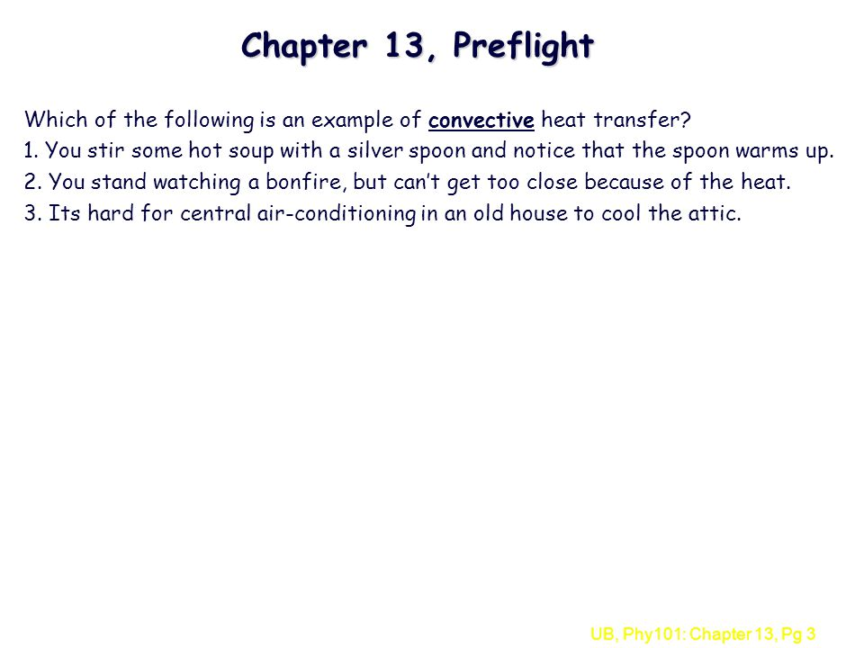 Chapter 13, Preflight Which of the following is an example of convective heat transfer