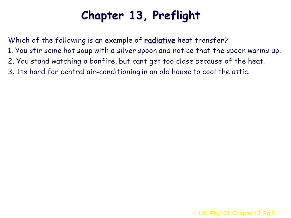 Chapter 13, Preflight Which of the following is an example of radiative heat transfer