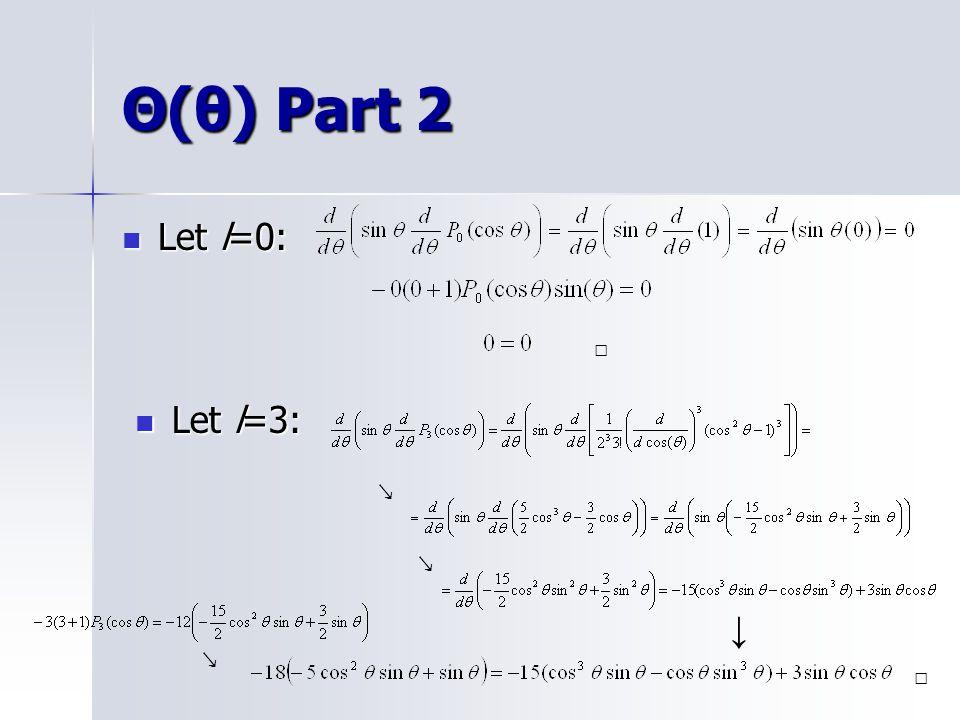 Θ(θ) Part 2 Let l=0: □ Let l=3: ↘ ↘ ↓ ↘ □