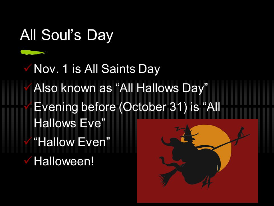 All Soul's Day Nov. 1 is All Saints Day