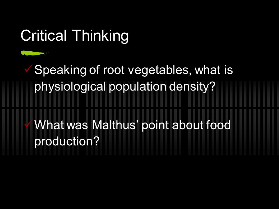 Critical Thinking Speaking of root vegetables, what is physiological population density.