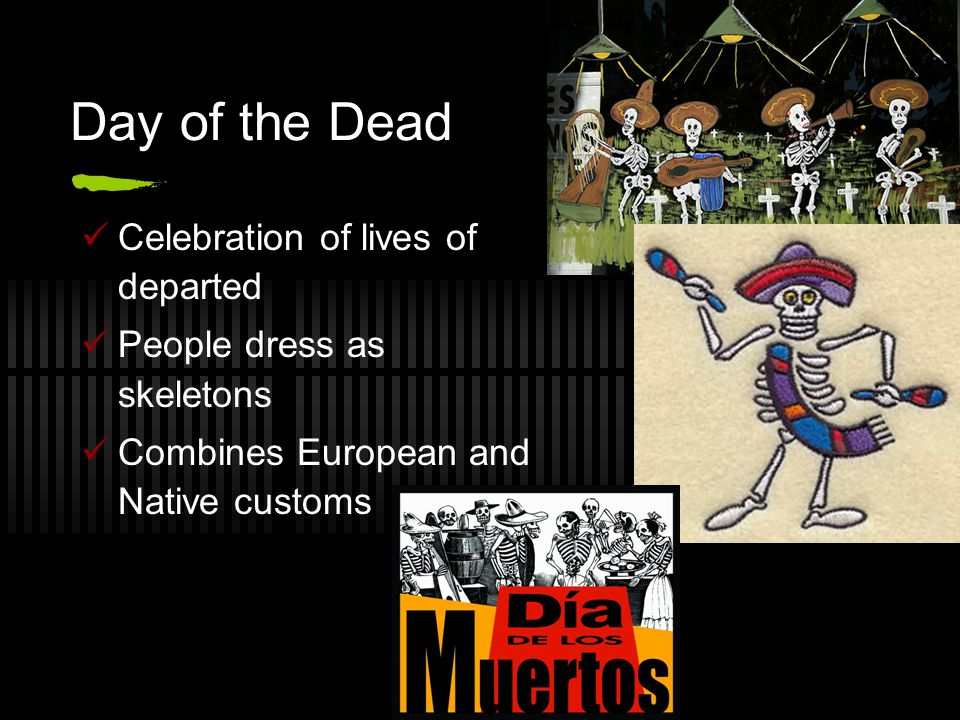 Day of the Dead Celebration of lives of departed