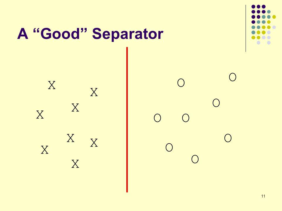 A Good Separator O O X X O X X O O X O X O X O X