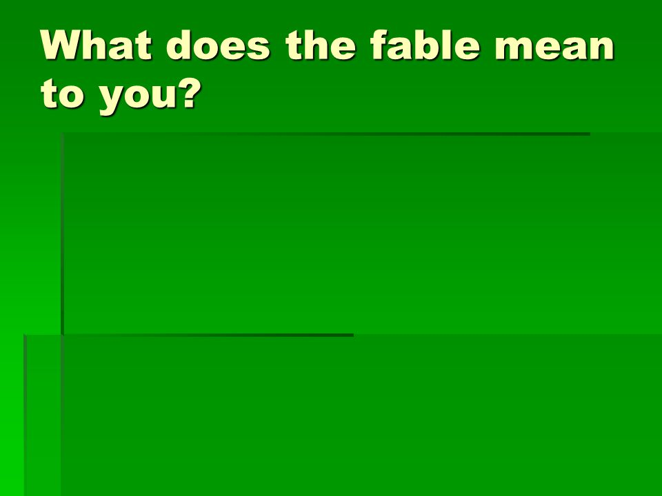 What does the fable mean to you