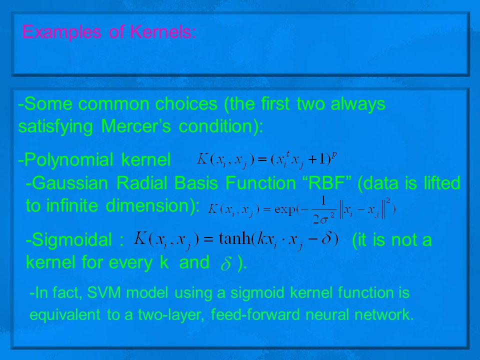 -Sigmoidal : (it is not a kernel for every k and ).