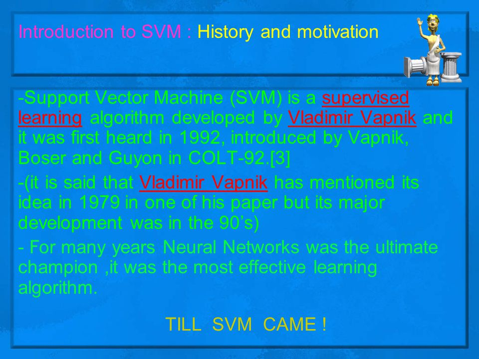 Introduction to SVM : History and motivation