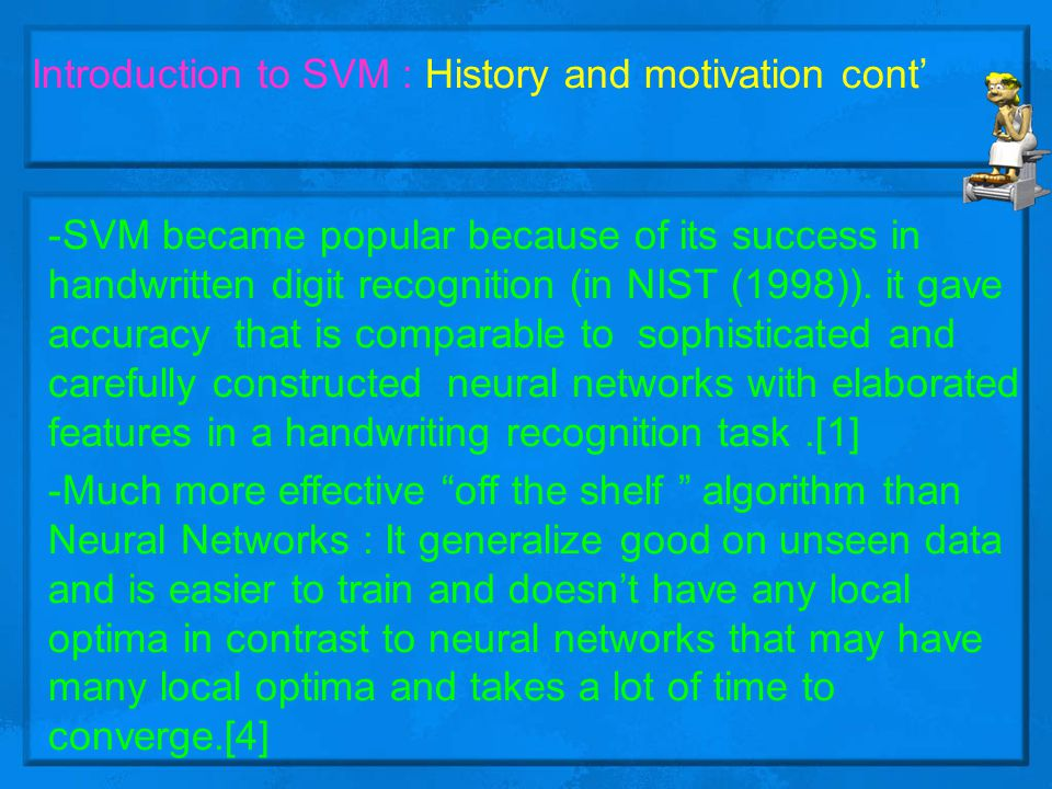 Introduction to SVM : History and motivation cont'