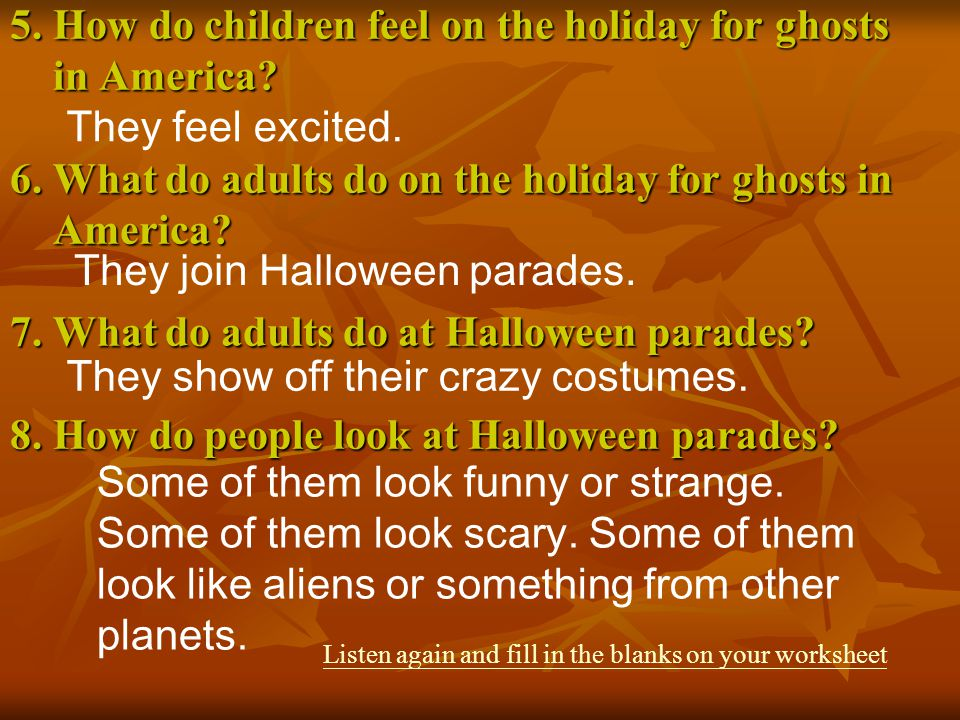 They join Halloween parades.