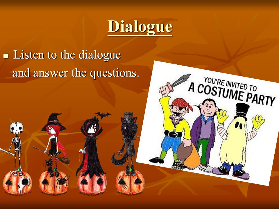 Dialogue Listen to the dialogue and answer the questions.