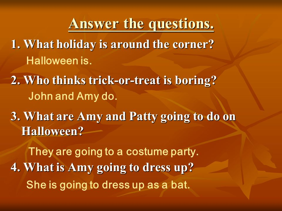 Answer the questions. 1. What holiday is around the corner