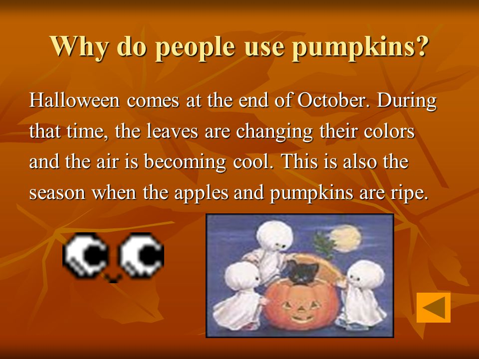 Why do people use pumpkins