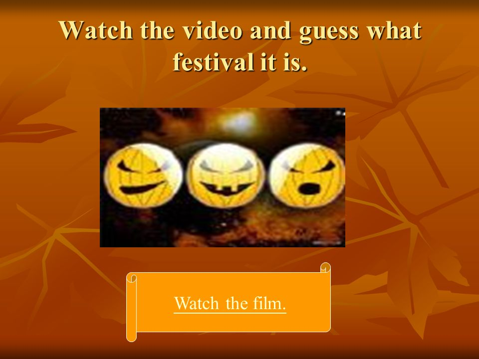 Watch the video and guess what festival it is.