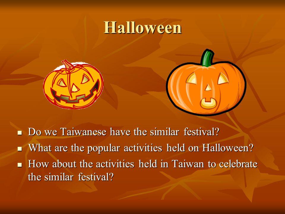 Halloween Do we Taiwanese have the similar festival