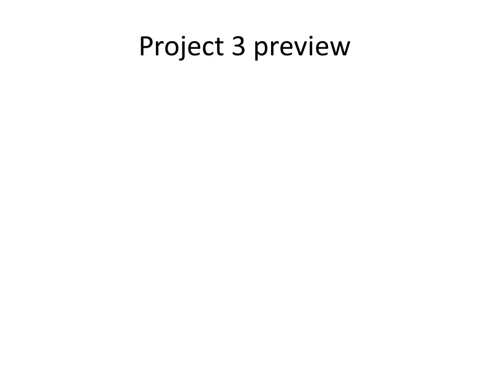 Project 3 preview