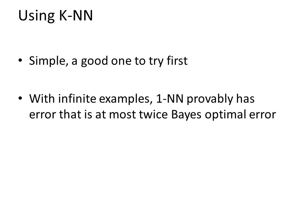 Using K-NN Simple, a good one to try first