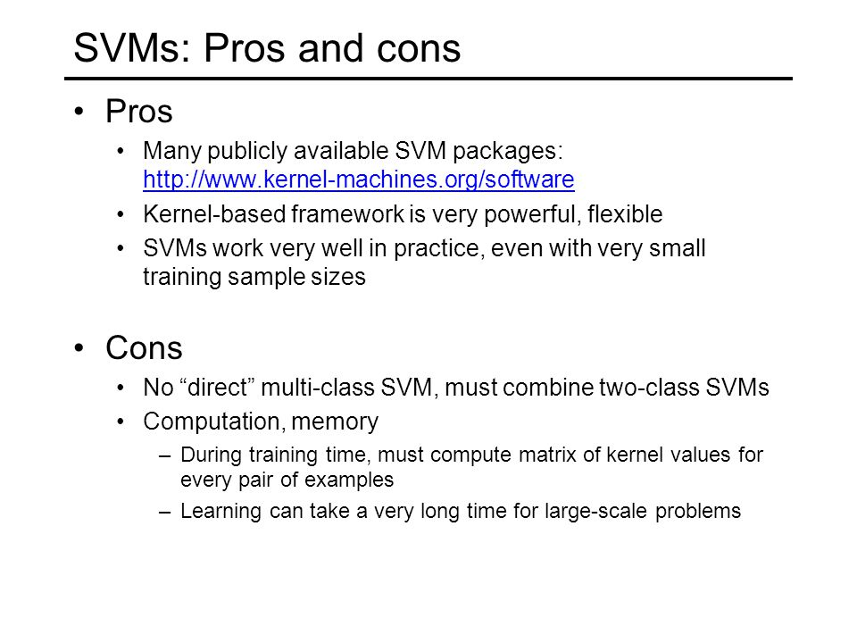 SVMs: Pros and cons Pros Cons