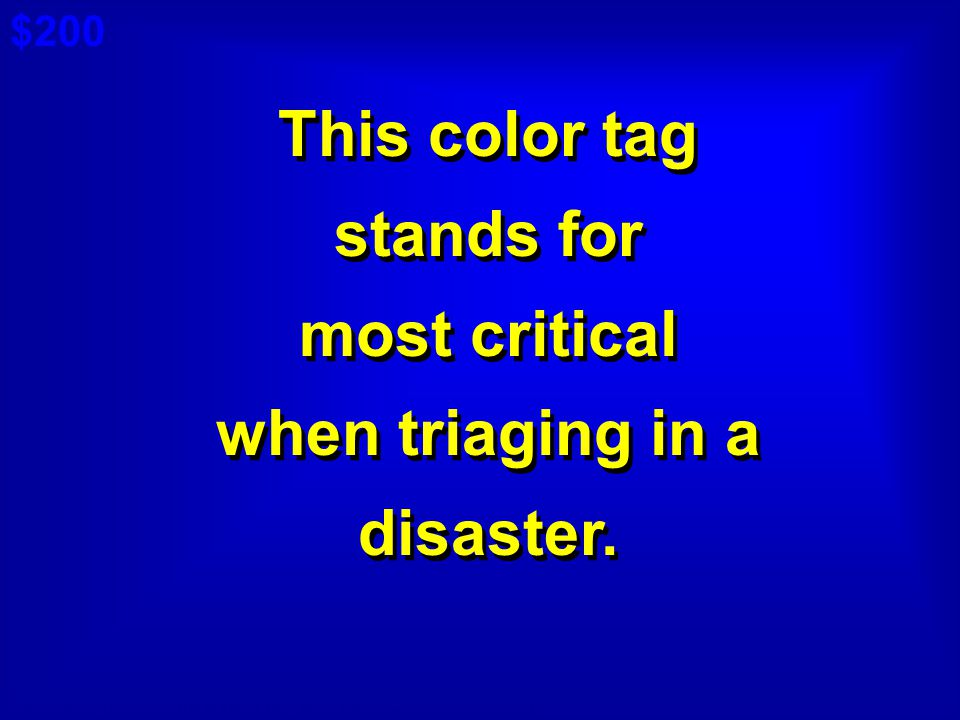 This color tag stands for most critical when triaging in a disaster.