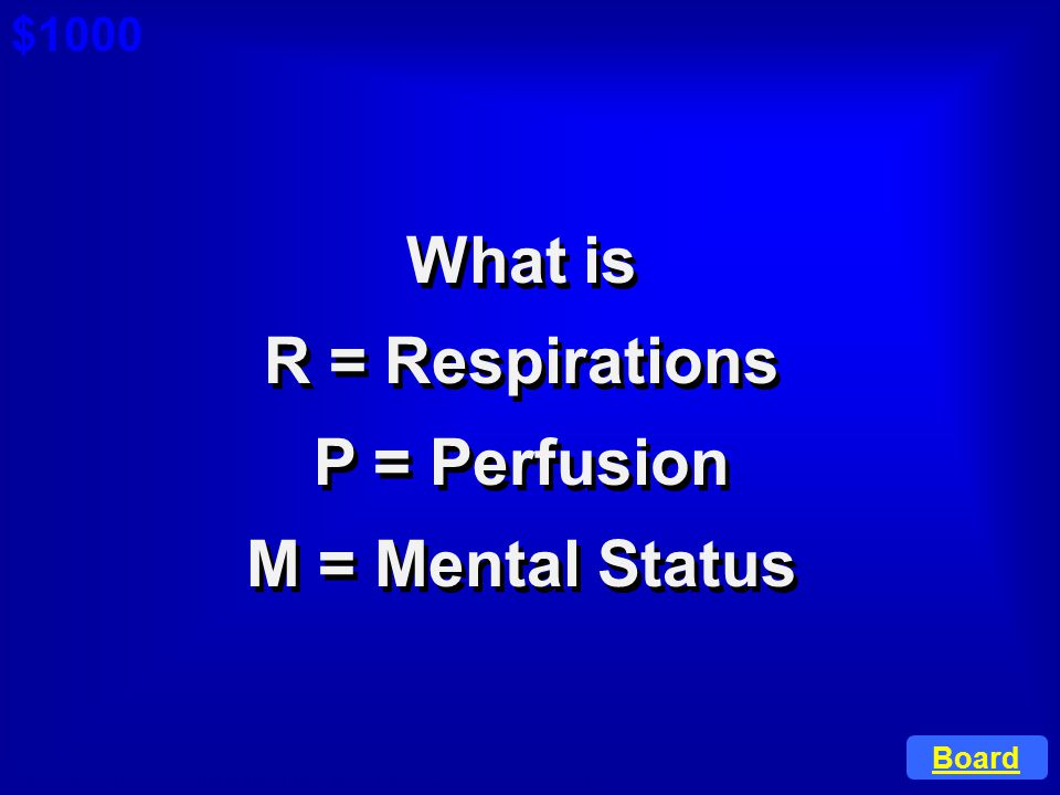 What is R = Respirations P = Perfusion M = Mental Status