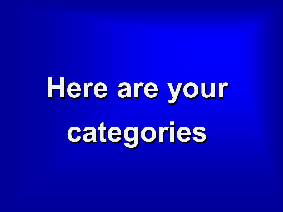 Here are your categories