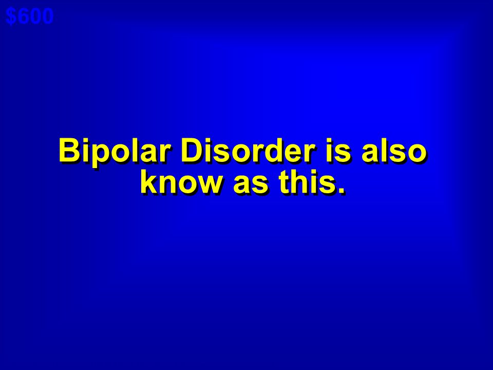 Bipolar Disorder is also know as this.