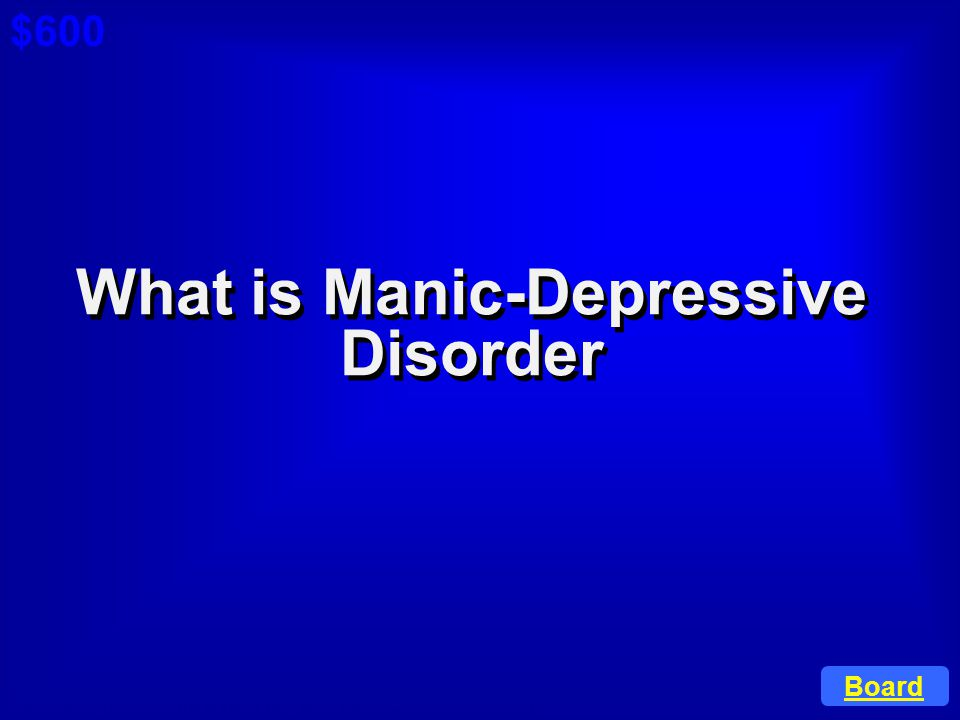 What is Manic-Depressive Disorder