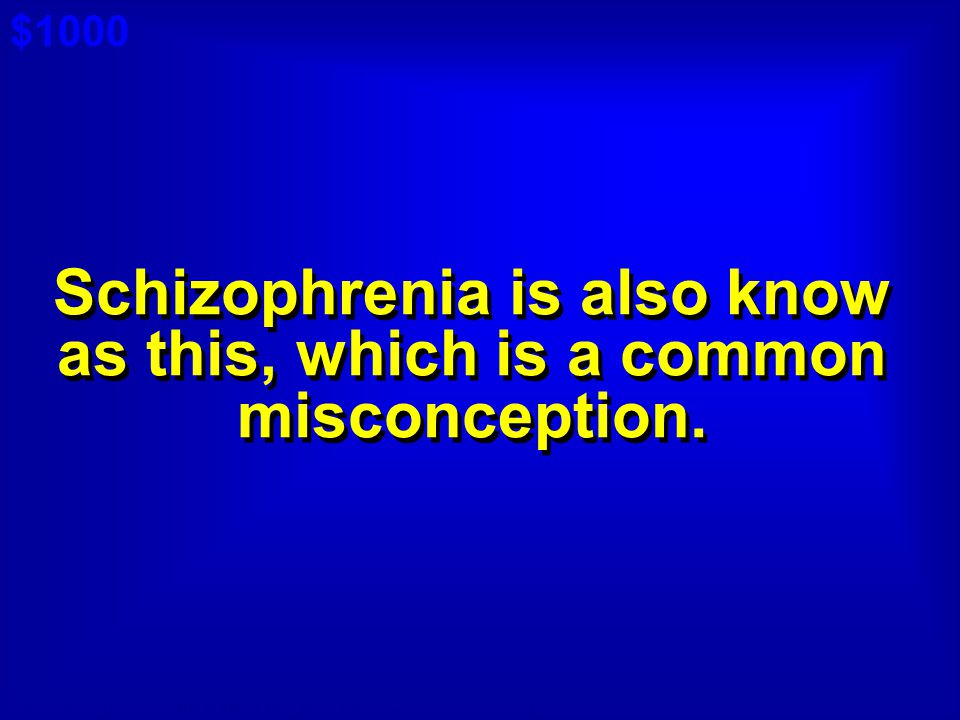 Schizophrenia is also know as this, which is a common misconception.