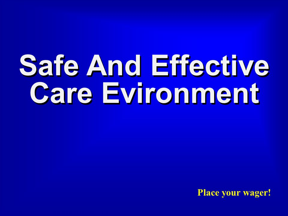 Safe And Effective Care Evironment