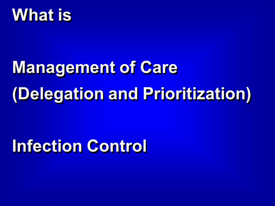 What is Management of Care (Delegation and Prioritization) Infection Control