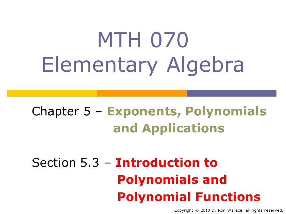 MTH 070 Elementary Algebra