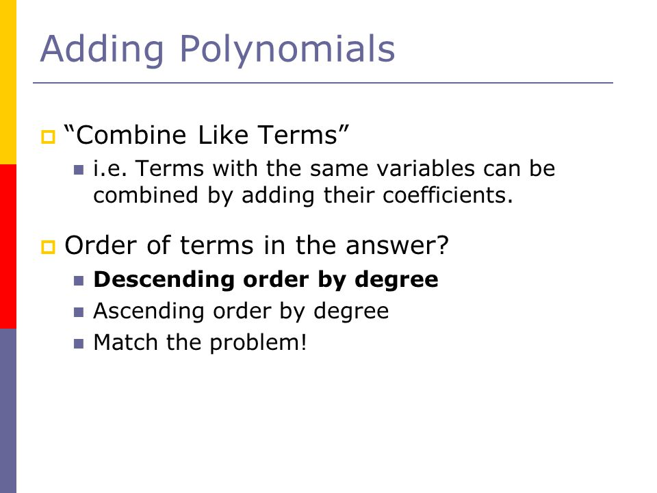 Adding Polynomials Combine Like Terms Order of terms in the answer